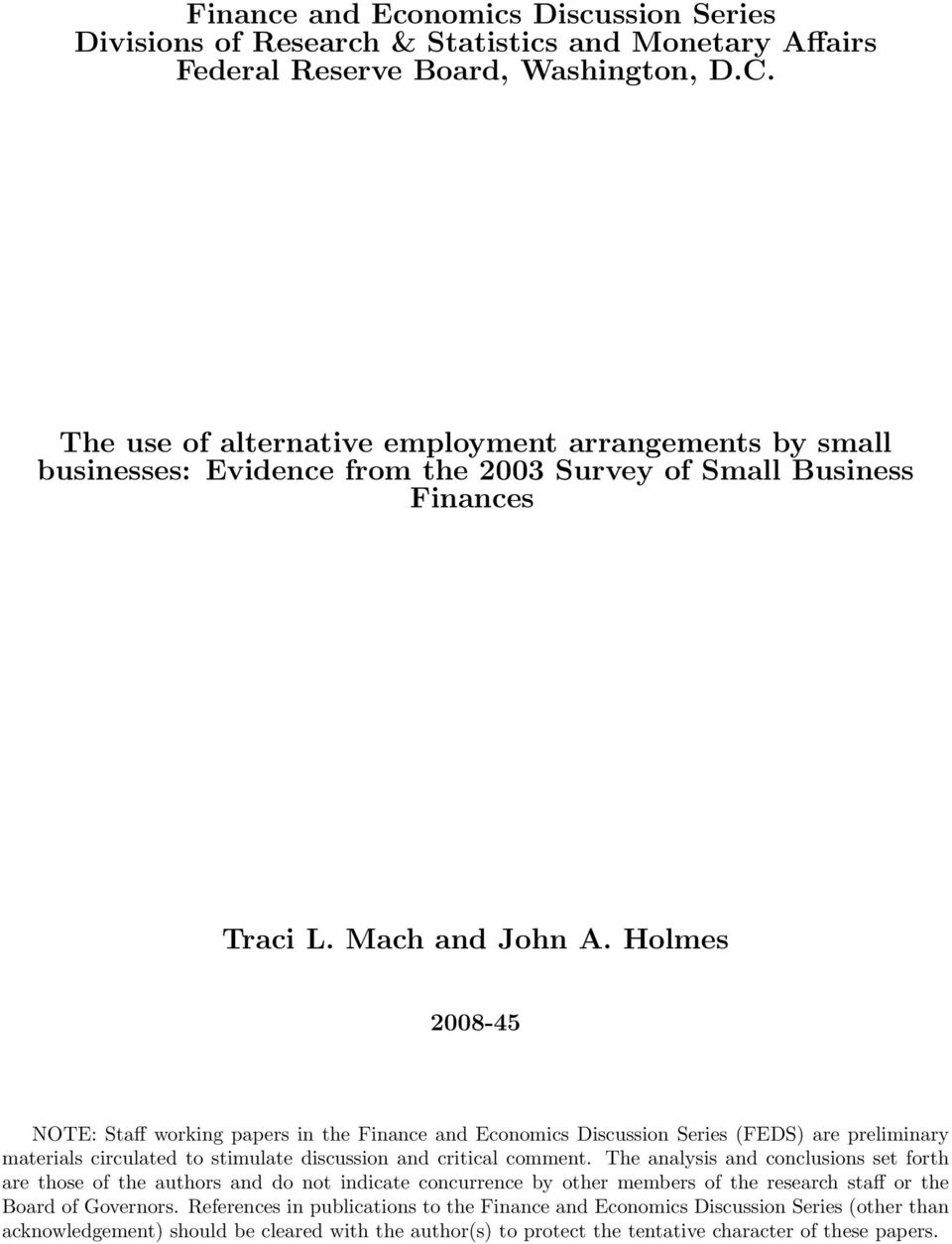 Holmes 2008-45 NOTE: Staff working papers in the Finance and Economics Discussion Series (FEDS) are preliminary materials circulated to stimulate discussion and critical comment.
