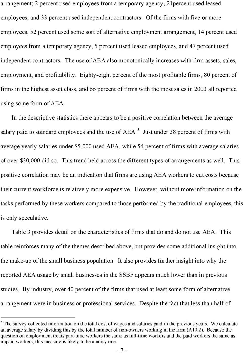 The use of AEA also monotonically increases with firm assets, sales, employment, and profitability.