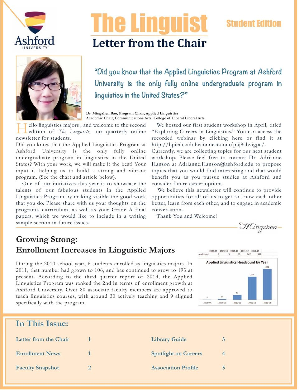 Mingzhen Bao, Program Chair, Applied Linguistics Academic Chair, Communications Arts, College of Liberal Liberal Arts Hello linguistics majors, and welcome to the second edition of The Linguists, our