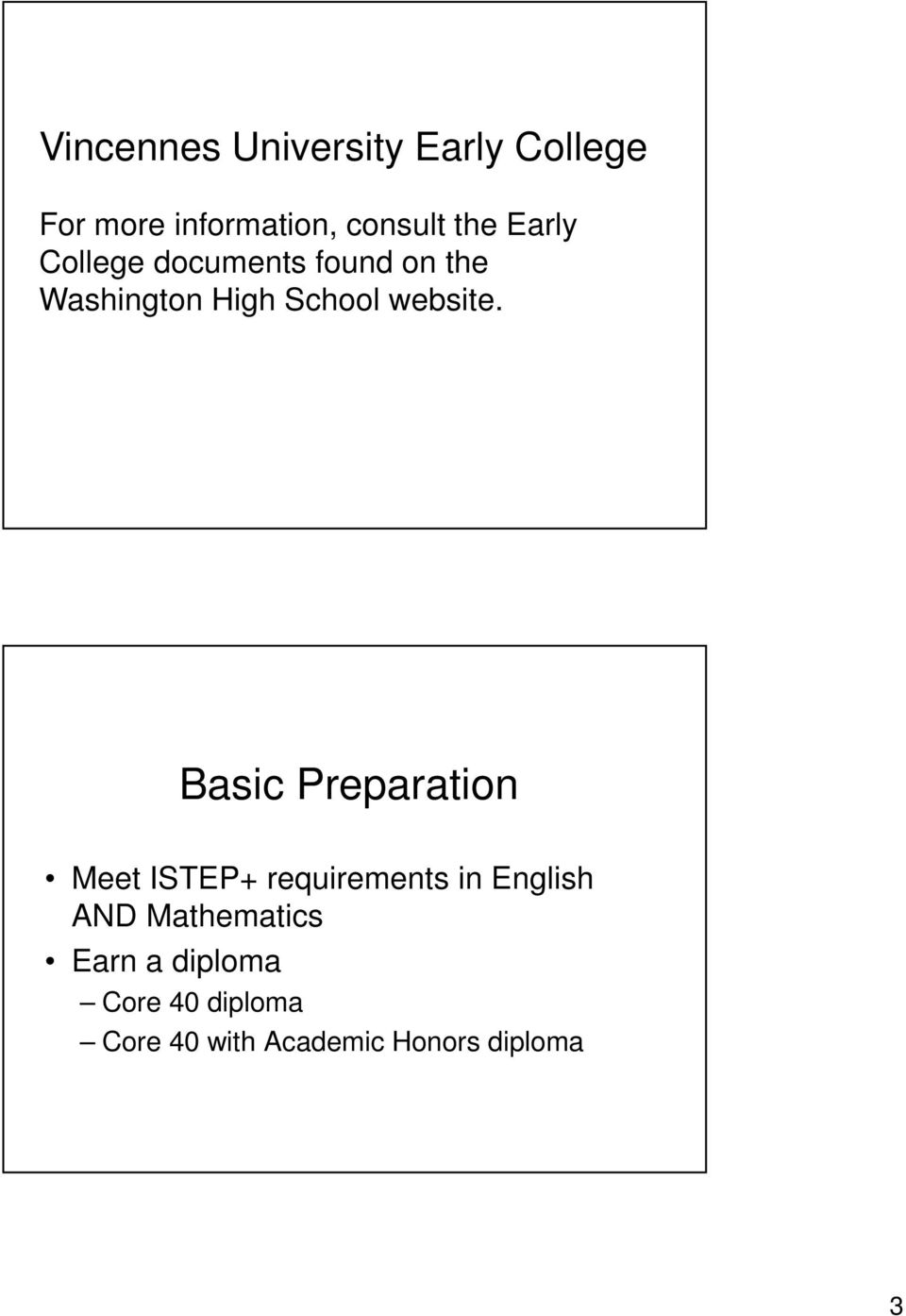 Basic Preparation Meet ISTEP+ requirements in English AND Mathematics