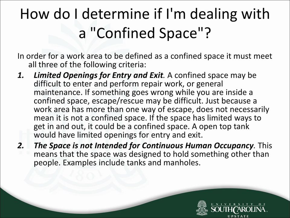 If something goes wrong while you are inside a confined space, escape/rescue may be difficult.