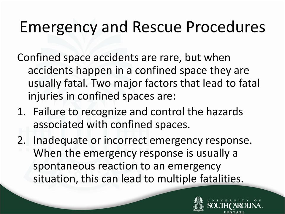 Failure to recognize and control the hazards associated with confined spaces. 2.