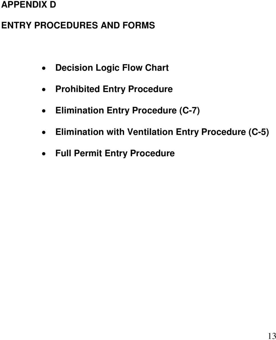 Elimination Entry Procedure (C-7) Elimination with