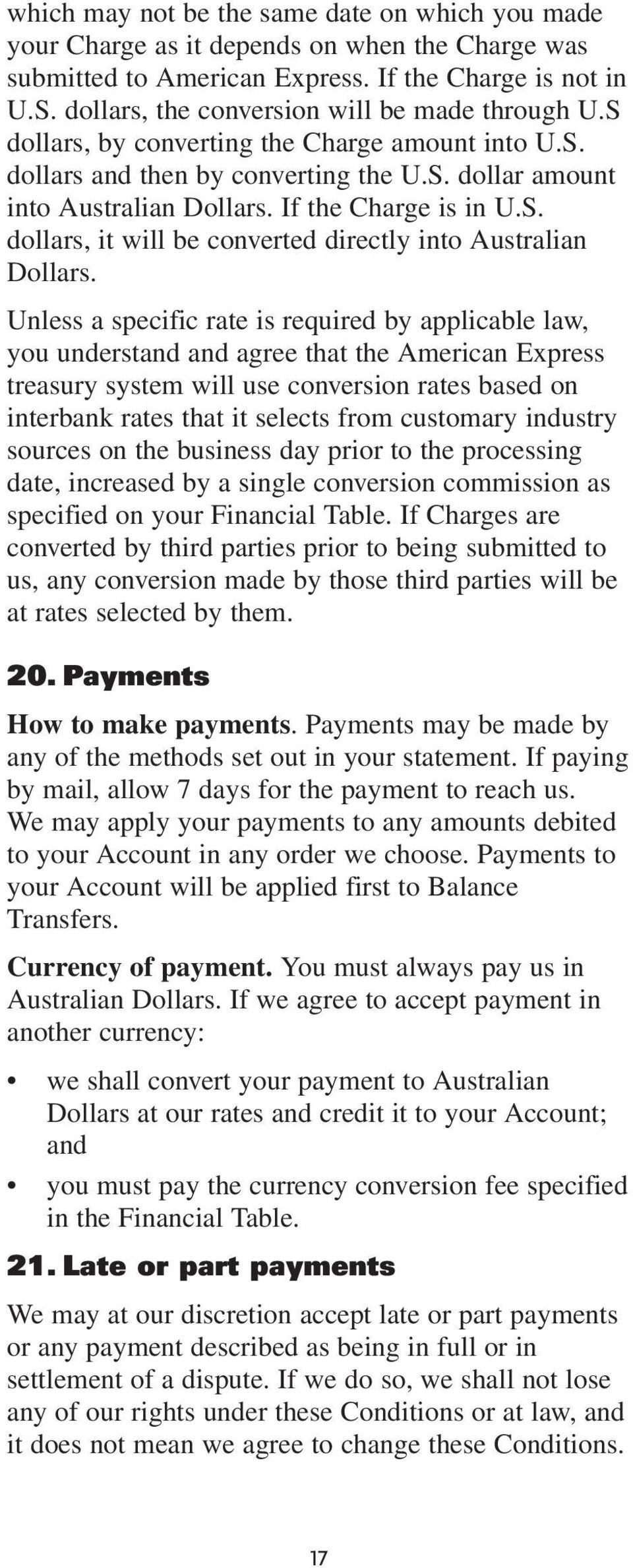 If the Charge is in U.S. dollars, it will be converted directly into Australian Dollars.