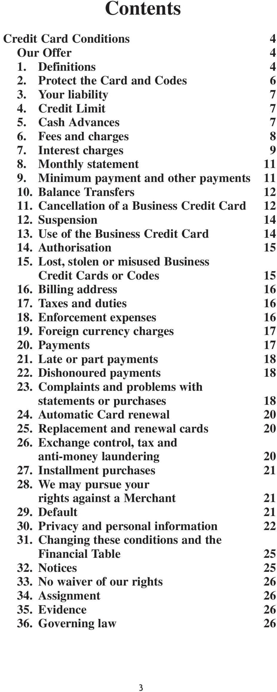 Authorisation 15 15. Lost, stolen or misused Business Credit Cards or Codes 15 16. Billing address 16 17. Taxes and duties 16 18. Enforcement expenses 16 19. Foreign currency charges 17 20.