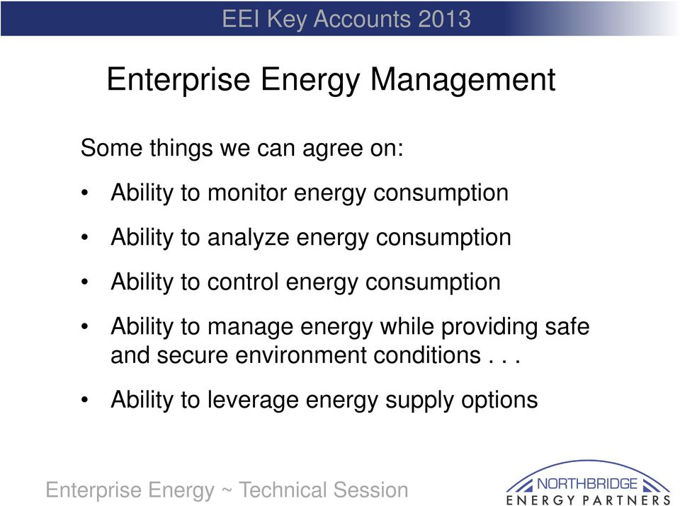 to control energy consumption Ability to manage energy while providing