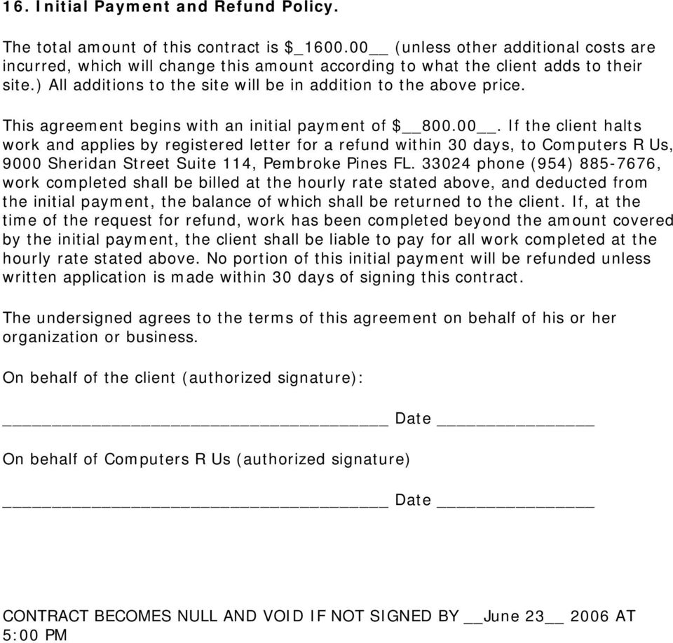This agreement begins with an initial payment of $ 800.