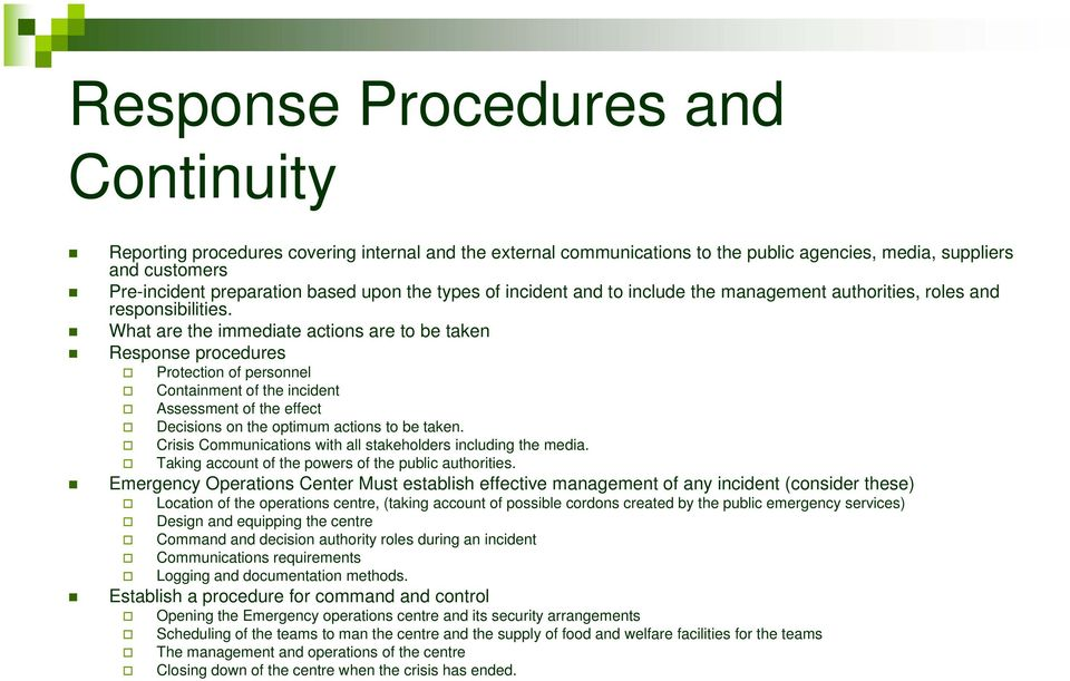 What are the immediate actions are to be taken Response procedures Protection of personnel Containment of the incident Assessment of the effect Decisions on the optimum actions to be taken.