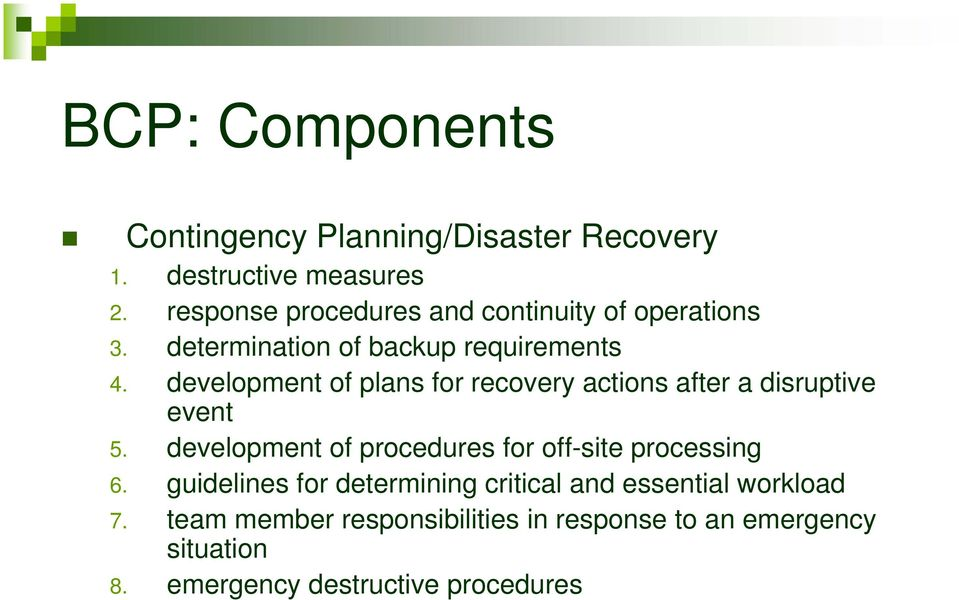 development of plans for recovery actions after a disruptive event 5.