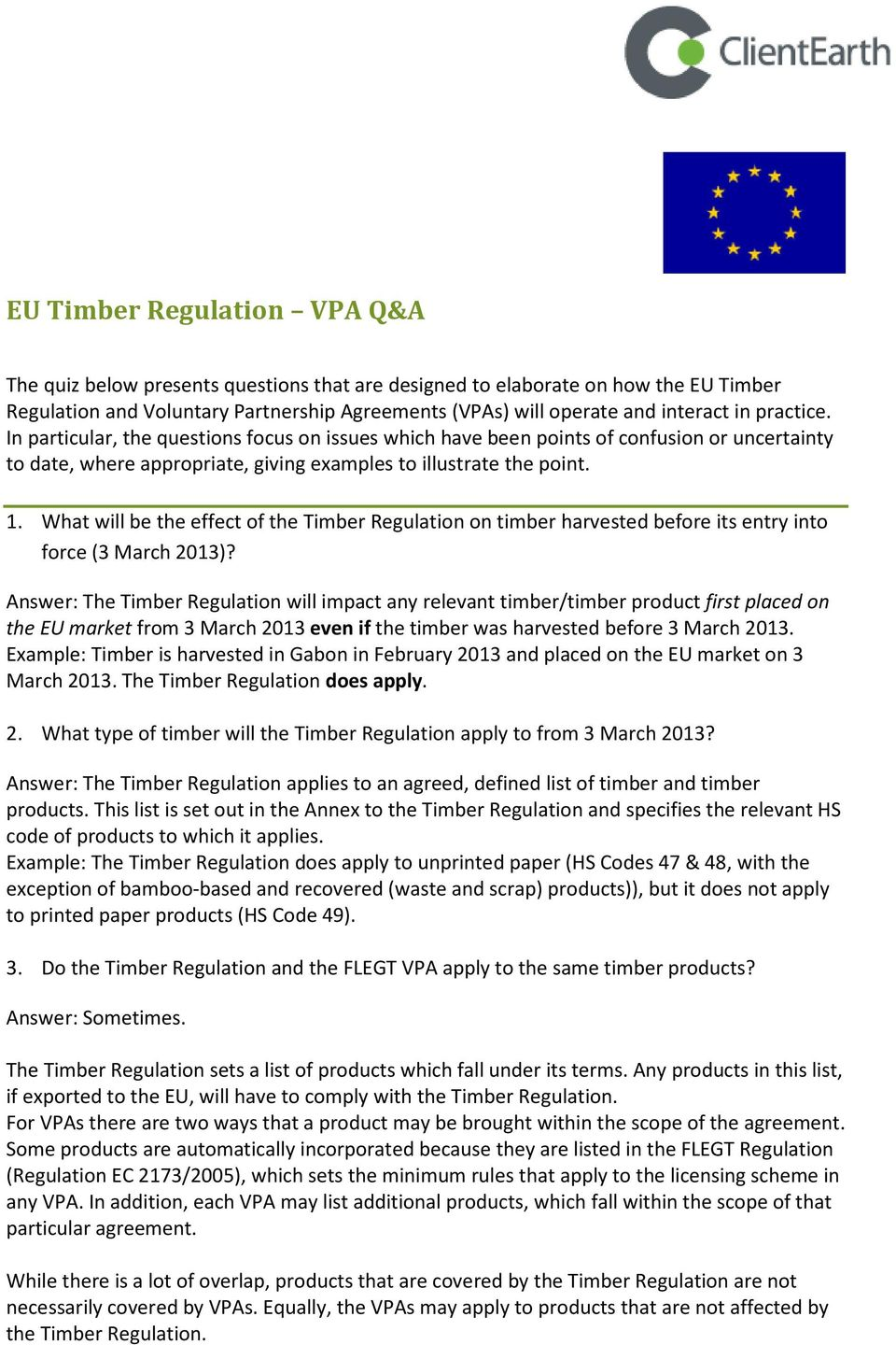 What will be the effect of the Timber Regulation on timber harvested before its entry into force (3 March 2013)?