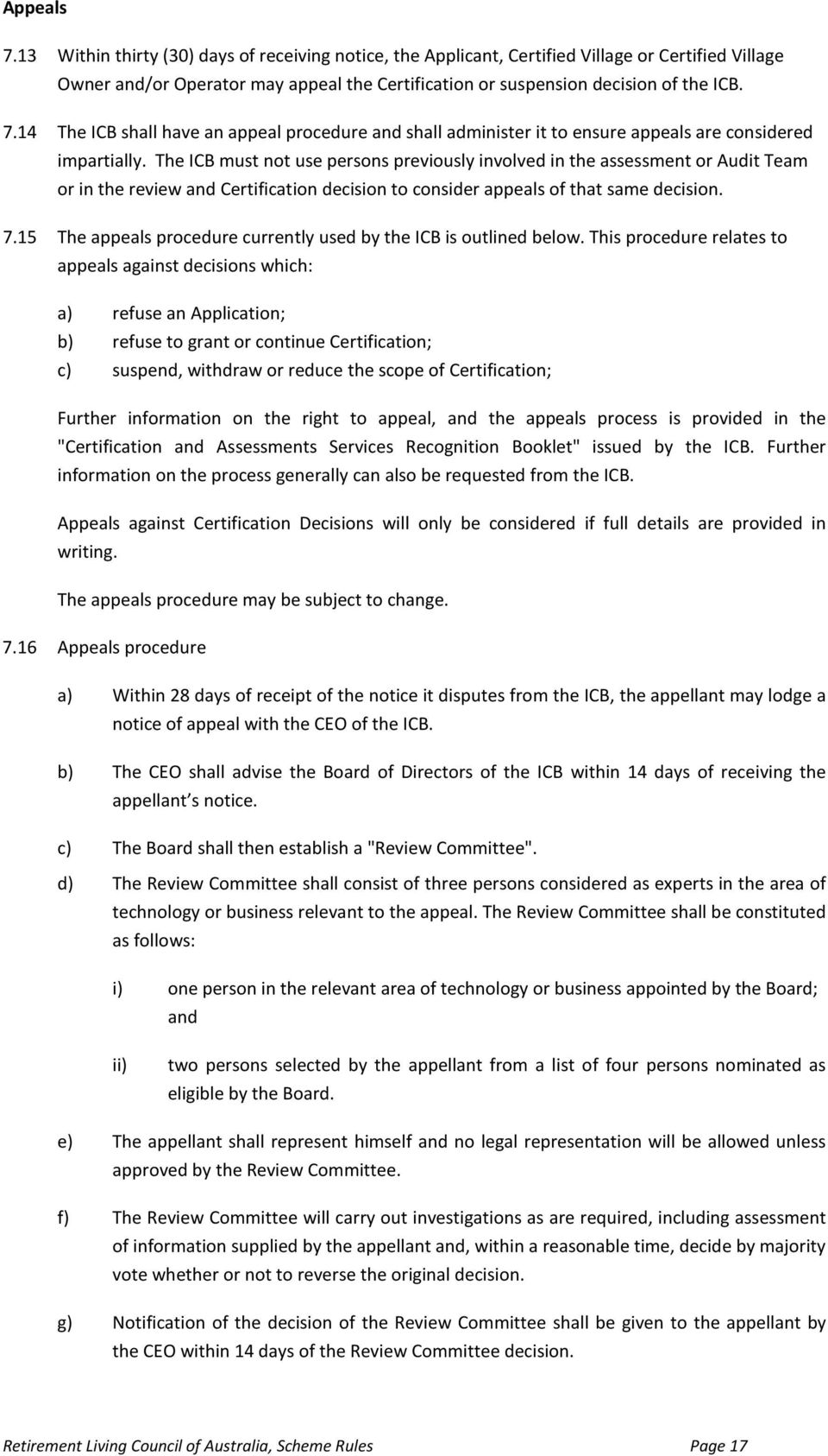 15 The appeals procedure currently used by the ICB is outlined below.