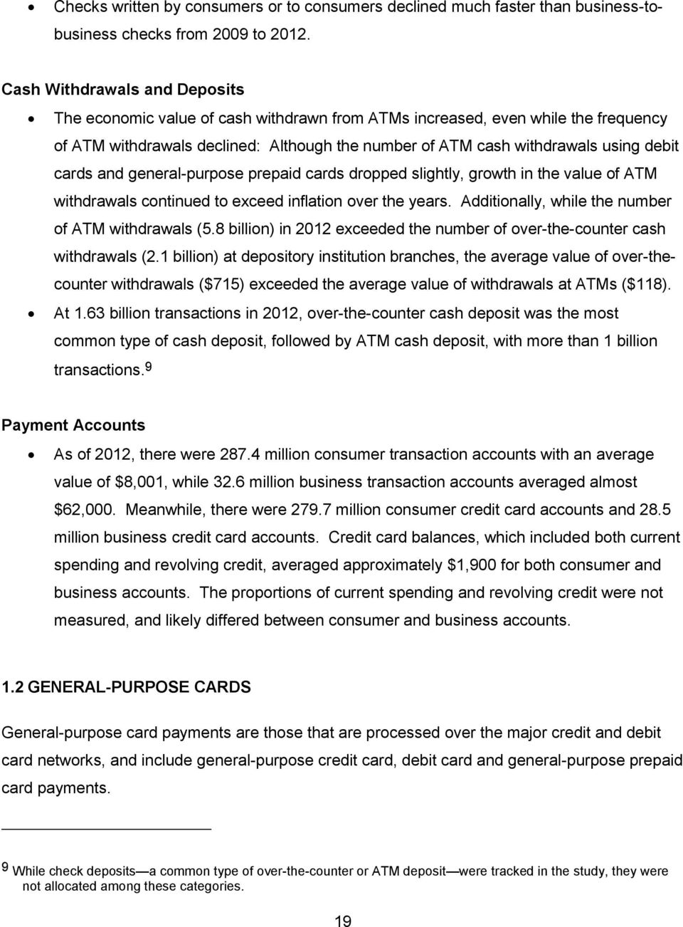 cards and general-purpose prepaid cards dropped slightly, growth in the value of ATM withdrawals continued to exceed inflation over the years. Additionally, while the number of ATM withdrawals (5.