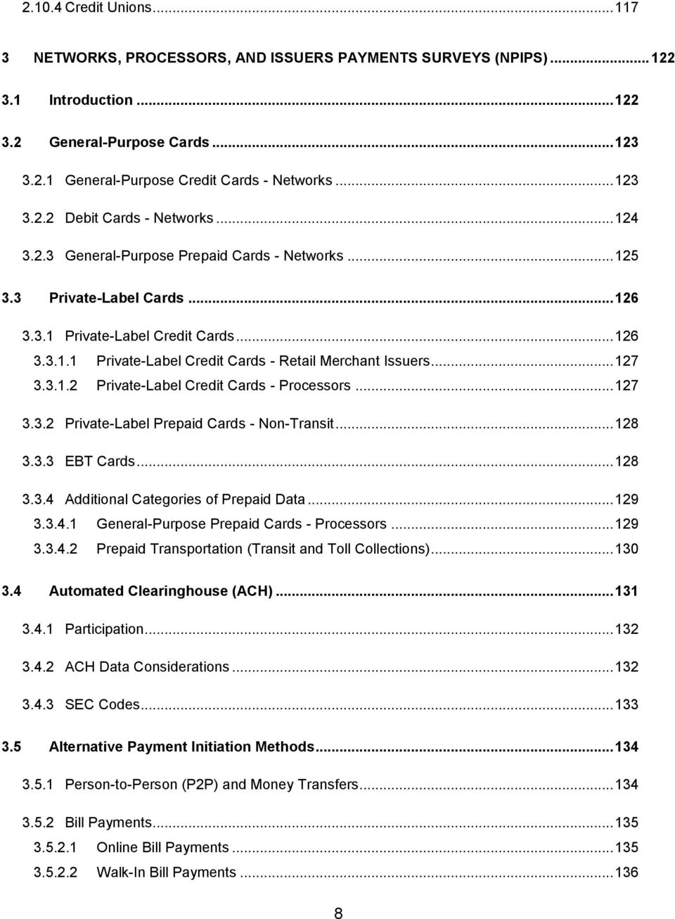 .. 127 3.3.1.2 Private-Label Credit Cards - Processors... 127 3.3.2 Private-Label Prepaid Cards - Non-Transit... 128 3.3.3 EBT Cards... 128 3.3.4 Additional Categories of Prepaid Data... 129 3.3.4.1 General-Purpose Prepaid Cards - Processors.