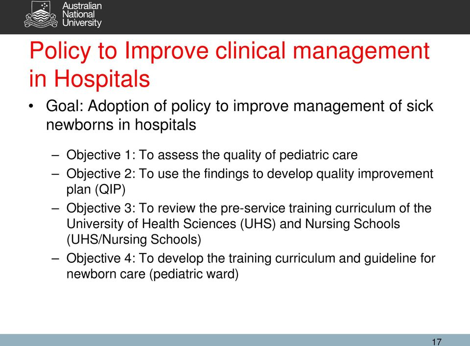 improvement plan (QIP) Objective 3: To review the pre-service training curriculum of the University of Health Sciences (UHS)