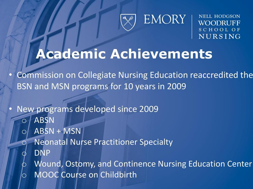 developed since 2009 o ABSN o ABSN + MSN o Neonatal Nurse Practitioner