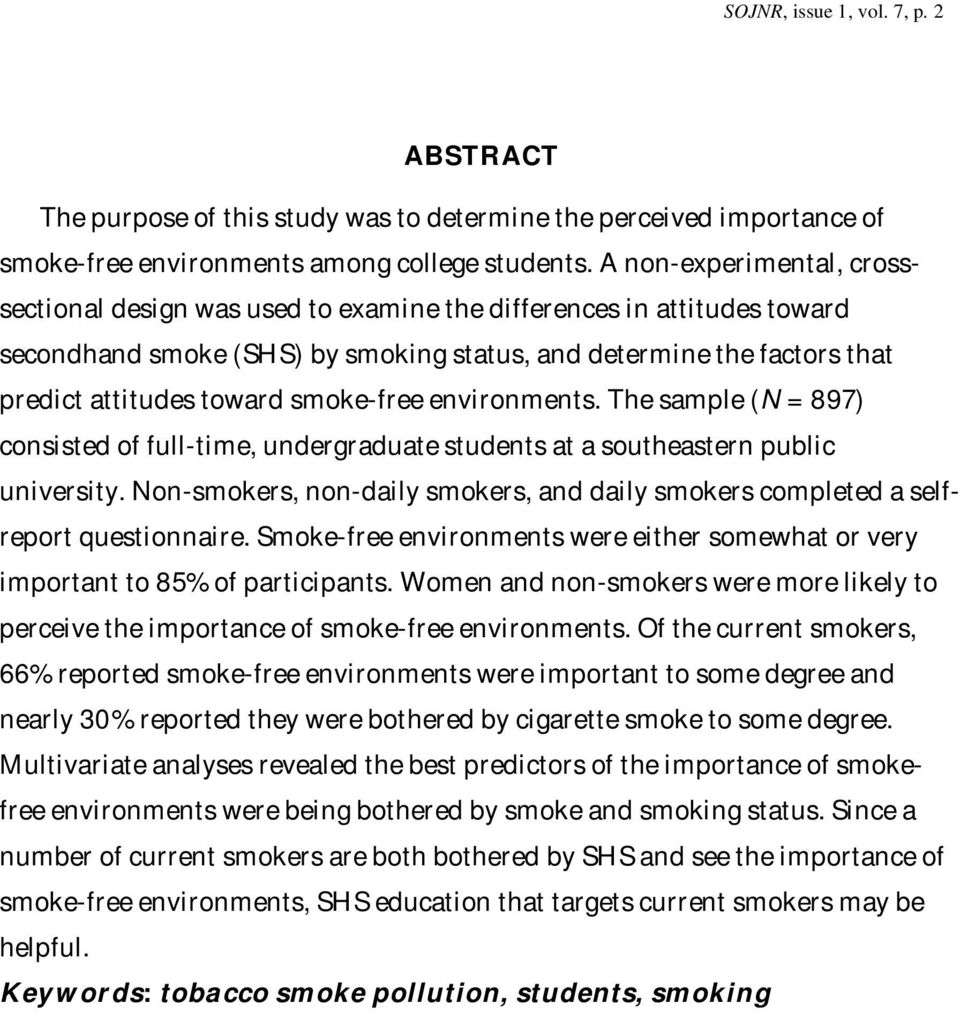 smoke-free environments. The sample (N = 897) consisted of full-time, undergraduate students at a southeastern public university.