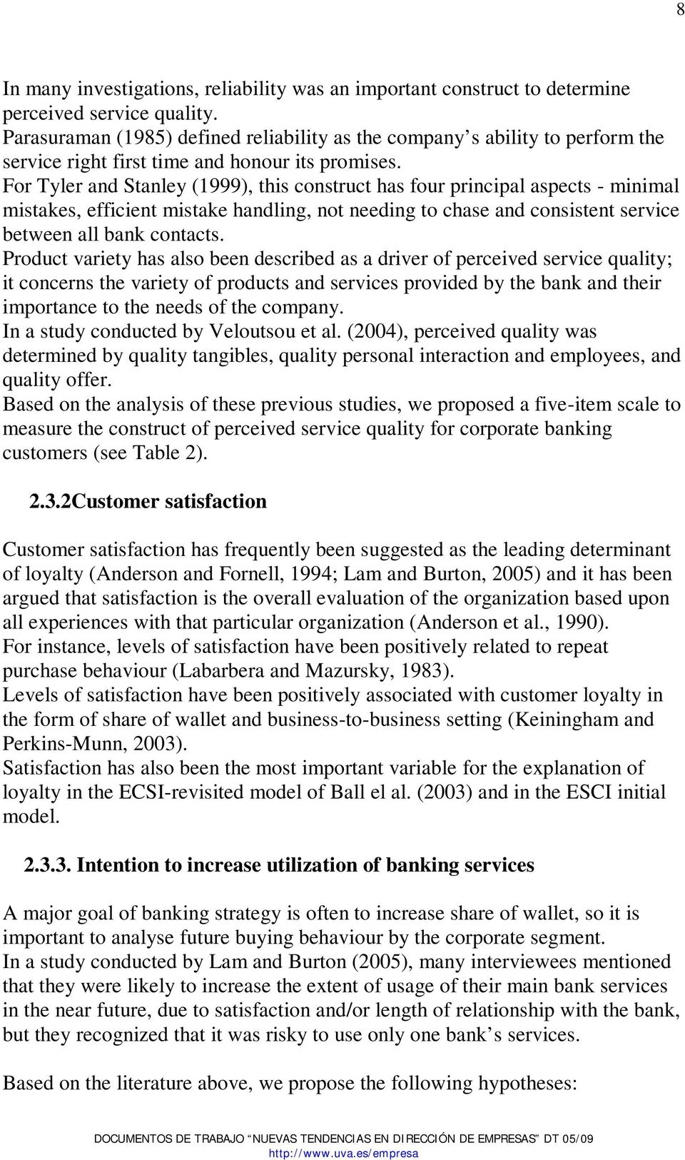 For Tyler and Stanley (1999), this construct has four principal aspects - minimal mistakes, efficient mistake handling, not needing to chase and consistent service between all bank contacts.