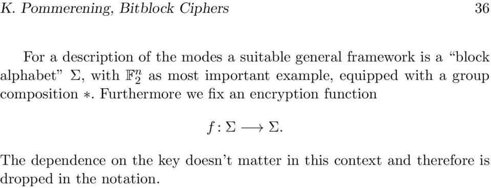 equipped with a group composition Furthermore we fix an encryption function f :Σ Σ