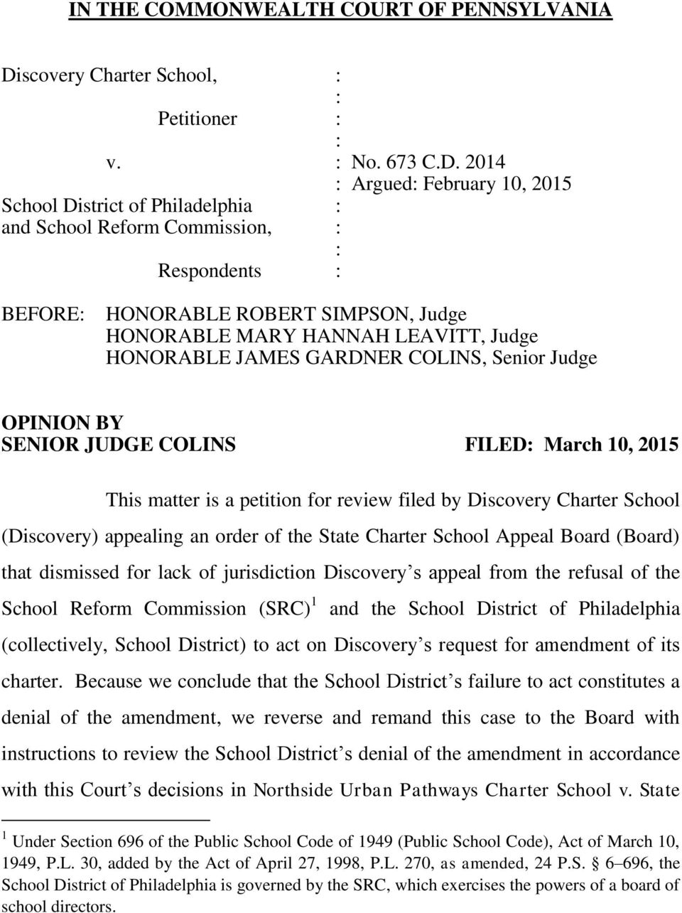 2014 Argued February 10, 2015 School District of Philadelphia and School Reform Commission, Respondents BEFORE HONORABLE ROBERT SIMPSON, Judge HONORABLE MARY HANNAH LEAVITT, Judge HONORABLE JAMES