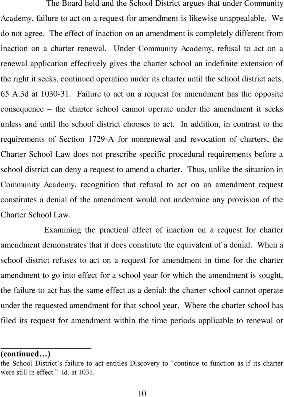 Under Community Academy, refusal to act on a renewal application effectively gives the charter school an indefinite extension of the right it seeks, continued operation under its charter until the