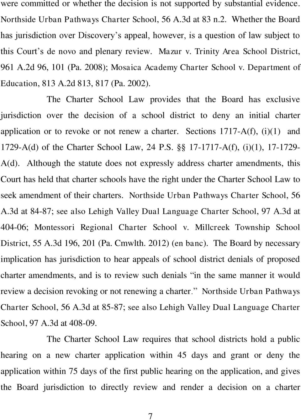 2d 96, 101 (Pa. 2008); Mosaica Academy Charter School v. Department of Education, 813 A.2d 813, 817 (Pa. 2002).