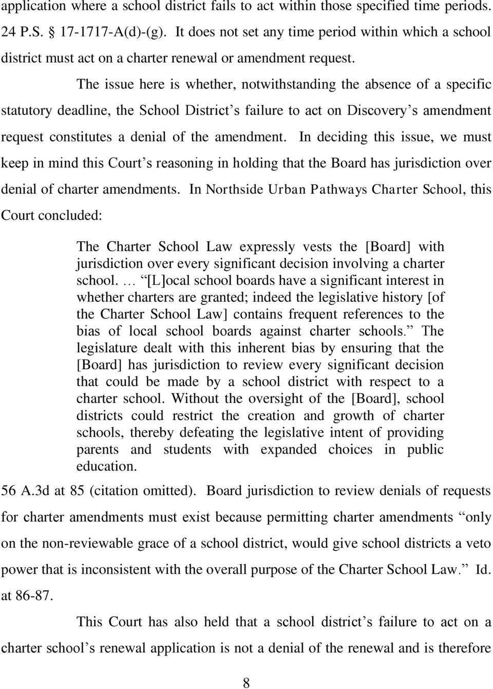 The issue here is whether, notwithstanding the absence of a specific statutory deadline, the School District s failure to act on Discovery s amendment request constitutes a denial of the amendment.