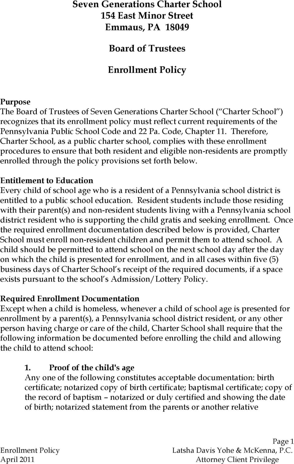 Therefore, Charter School, as a public charter school, complies with these enrollment procedures to ensure that both resident and eligible non-residents are promptly enrolled through the policy