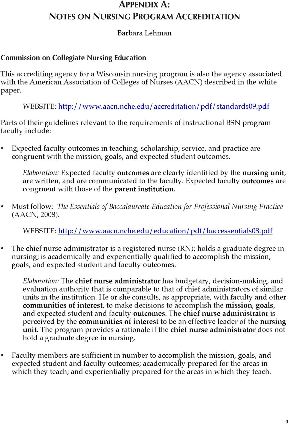 pdf Parts of their guidelines relevant to the requirements of instructional BSN program faculty include: Expected faculty outcomes in teaching, scholarship, service, and practice are congruent with