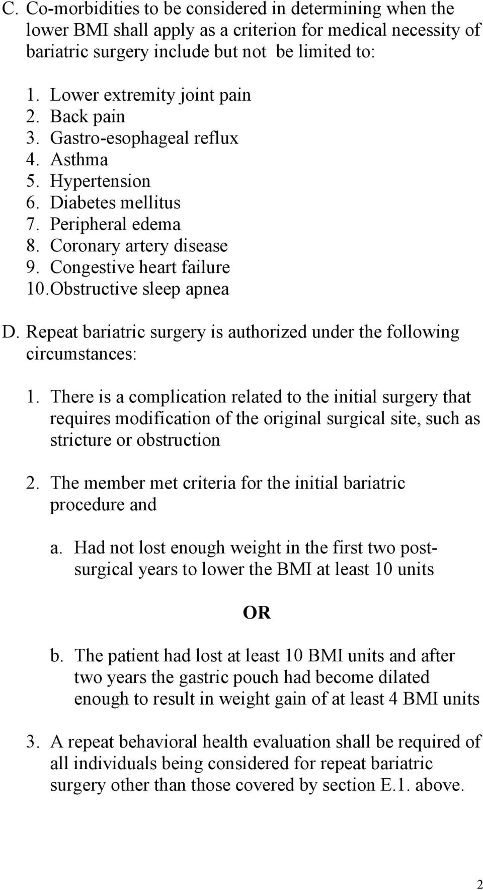 Obstructive sleep apnea D. Repeat bariatric surgery is authorized under the following circumstances: 1.