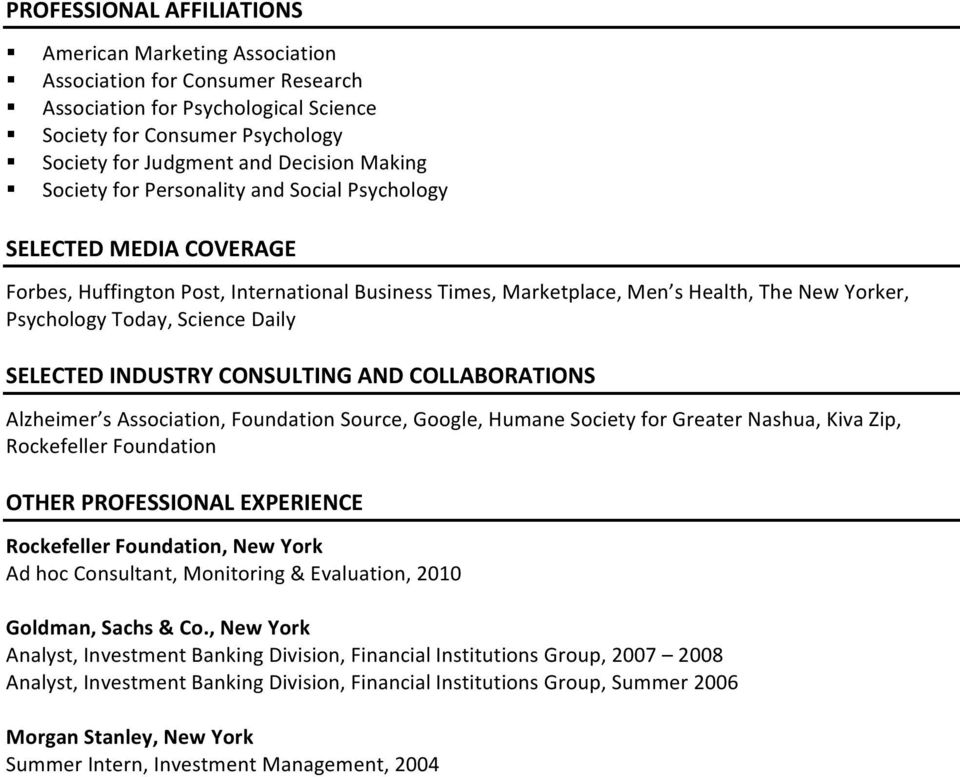 Society for Personality and Social Psychology SELECTED MEDIA COVERAGE Forbes, Huffington Post, International Business Times, Marketplace, Men s Health, The New Yorker, Psychology Today, Science Daily