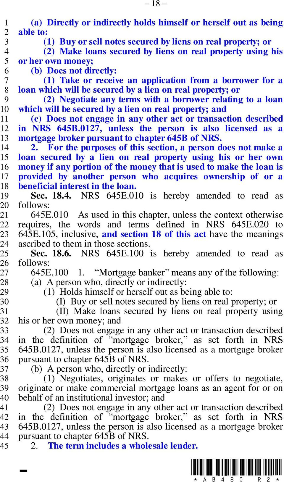 to a loan which will be secured by a lien on real property; and (c) Does not engage in any other act or transaction described in NRS B.