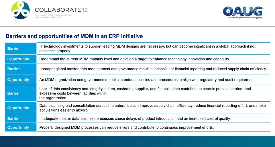 Improper global master data management and governance result in inconsistent financial reporting and reduced supply chain efficiency.