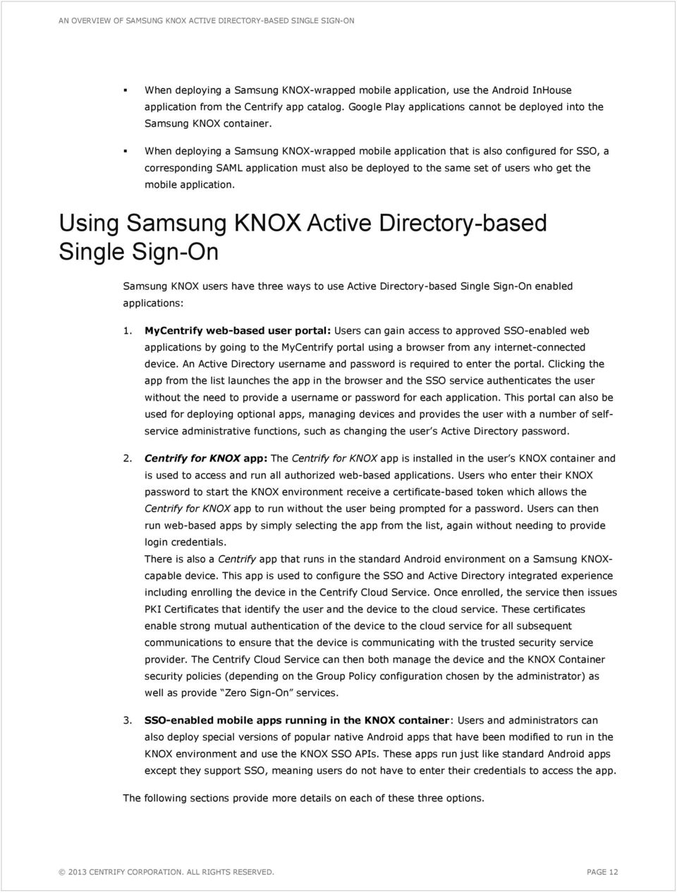 When deploying a Samsung KNOX-wrapped mobile application that is also configured for SSO, a corresponding SAML application must also be deployed to the same set of users who get the mobile