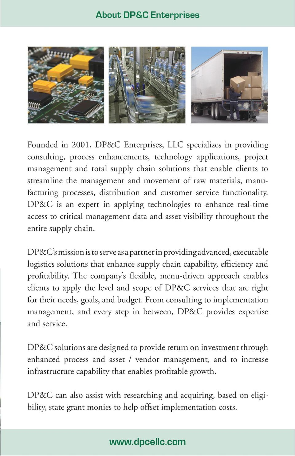 DP&C is an expert in applying technologies to enhance real-time access to critical management data and asset visibility throughout the entire supply chain.