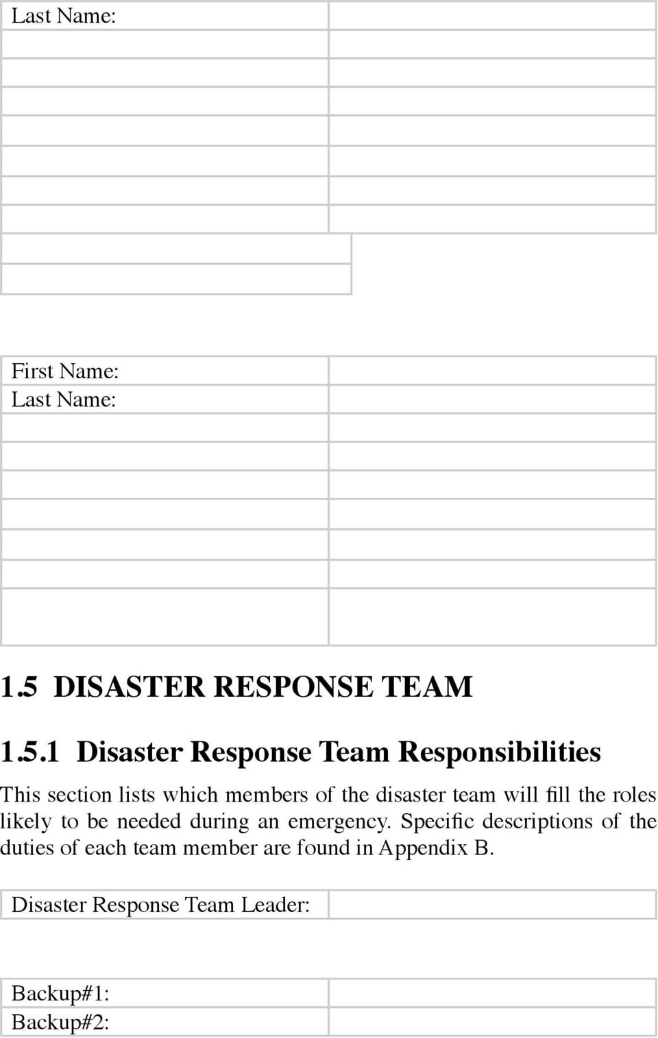 1 Disaster Response Team Responsibilities This section lists which members of the