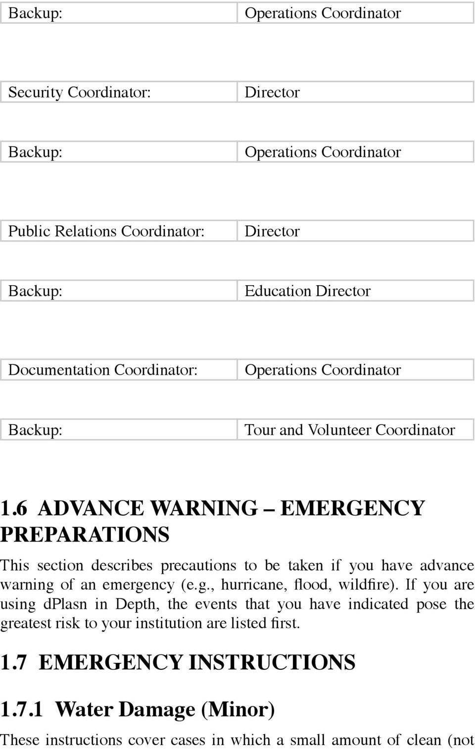 6 ADVANCE WARNING EMERGENCY PREPARATIONS This section describes precautions to be taken if you have advance warning of an emergency (e.g., hurricane, flood, wildfire).