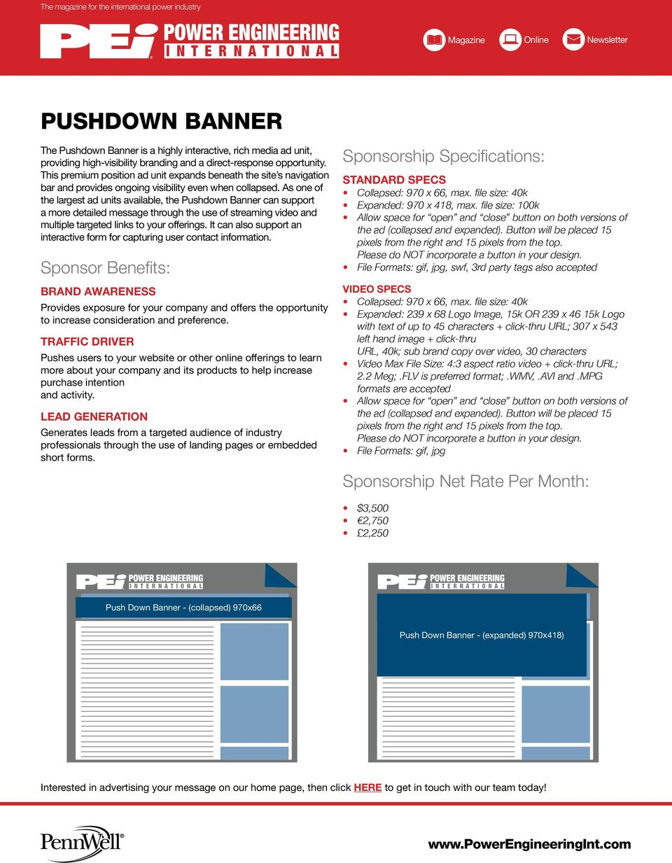 As one of the largest ad units available, the Pushdown Banner can support a more detailed message through the use of streaming video and multiple targeted links to your offerings.