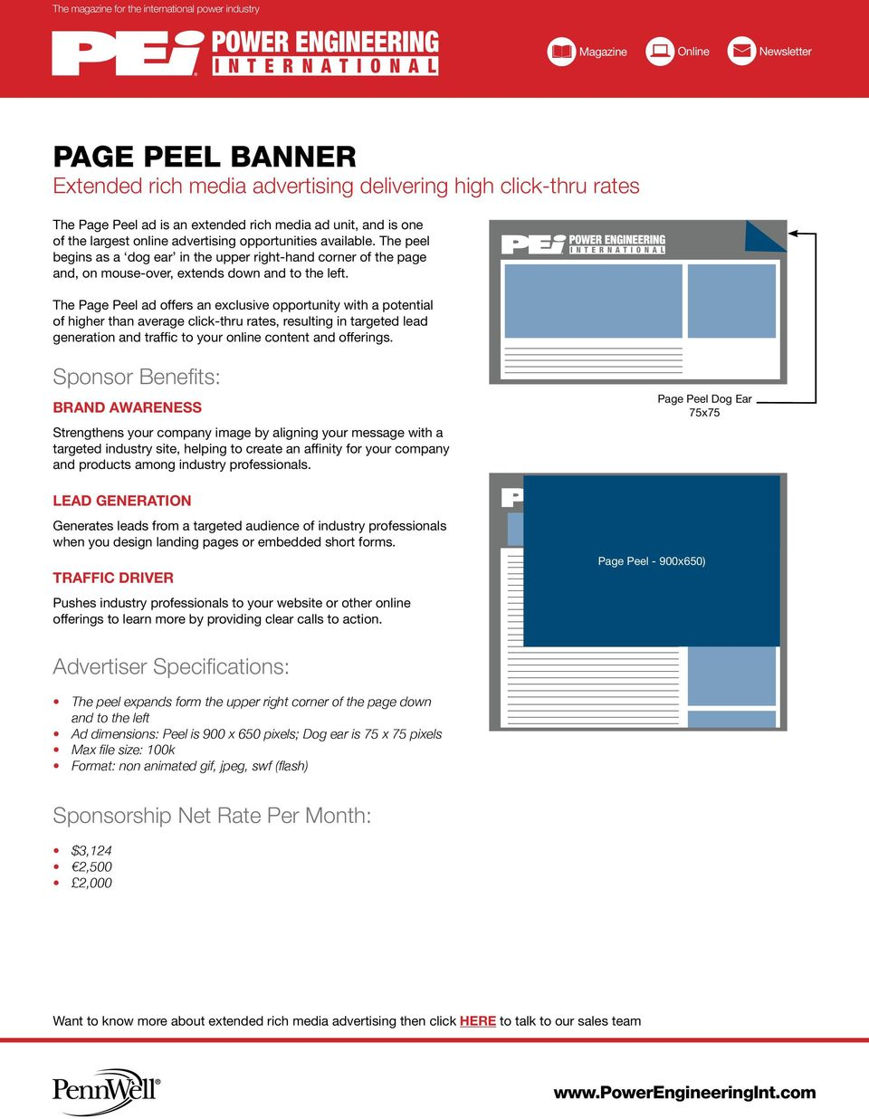 The Page Peel ad offers an exclusive opportunity with a potential of higher than average click-thru rates, resulting in targeted lead generation and traffic to your online content and offerings.