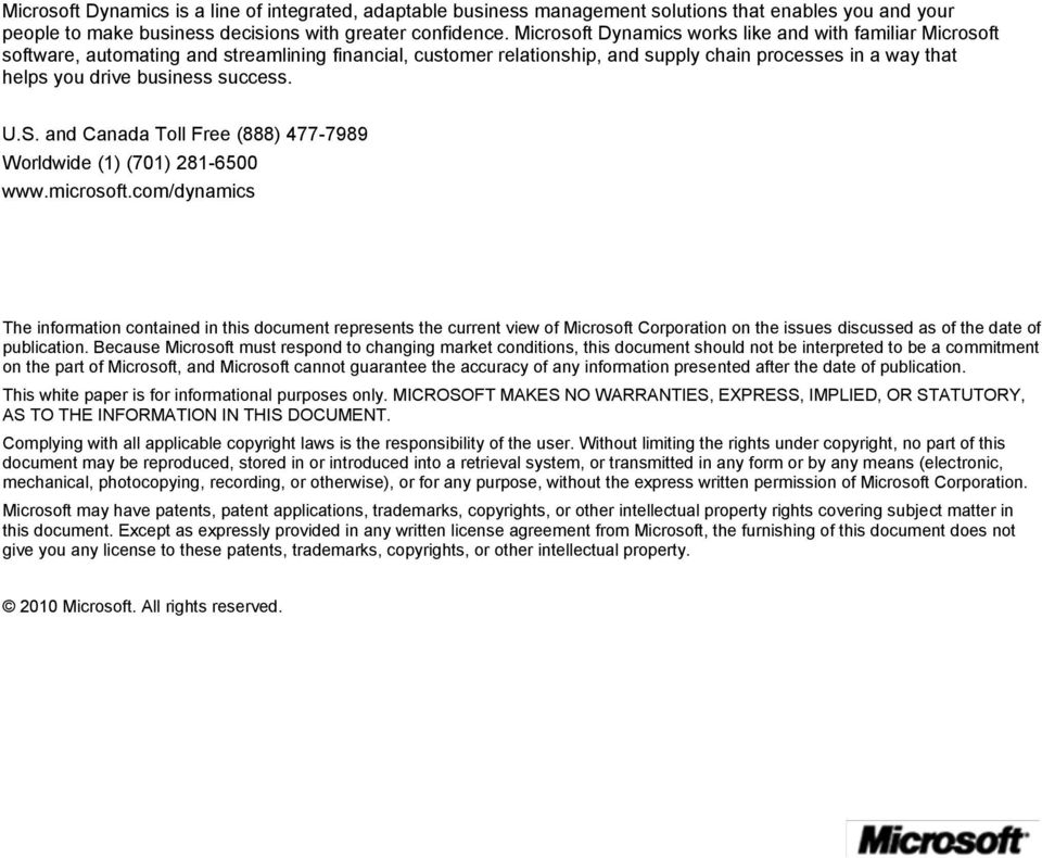 success. U.S. and Canada Toll Free (888) 477-7989 Worldwide (1) (701) 281-6500 www.microsoft.