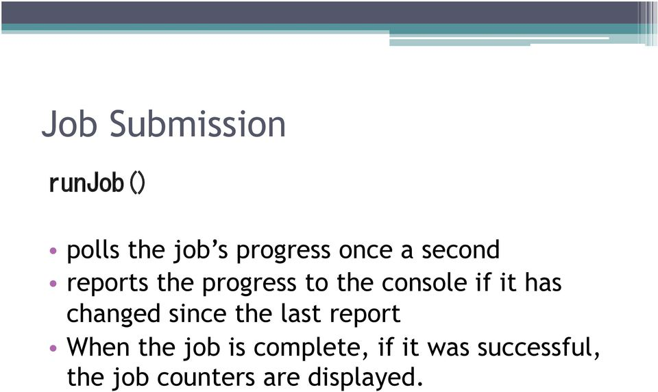 changed since the last report When the job is