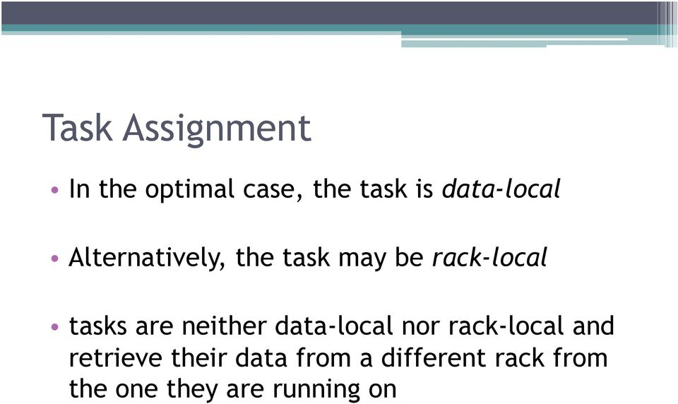 tasks are neither data-local nor rack-local and