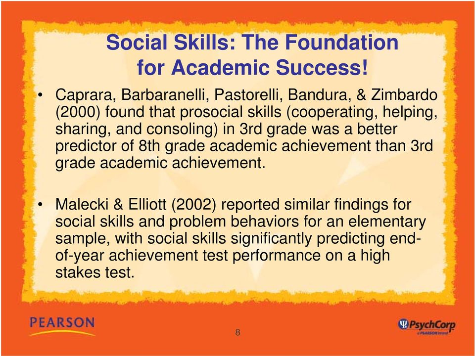 consoling) in 3rd grade was a better predictor of 8th grade academic achievement than 3rd grade academic achievement.