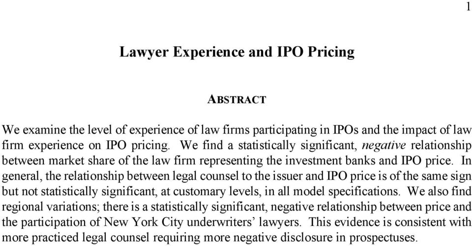 In general, the relationship between legal counsel to the issuer and IPO price is of the same sign but not statistically significant, at customary levels, in all model specifications.