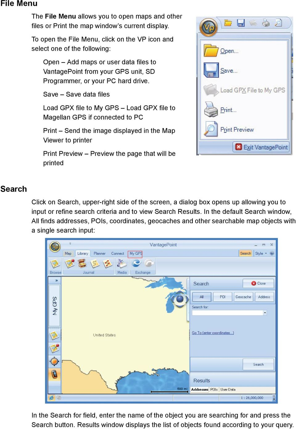 Save Save data files Load GPX file to My GPS Load GPX file to Magellan GPS if connected to PC Print Send the image displayed in the Map Viewer to printer Print Preview Preview the page that will be