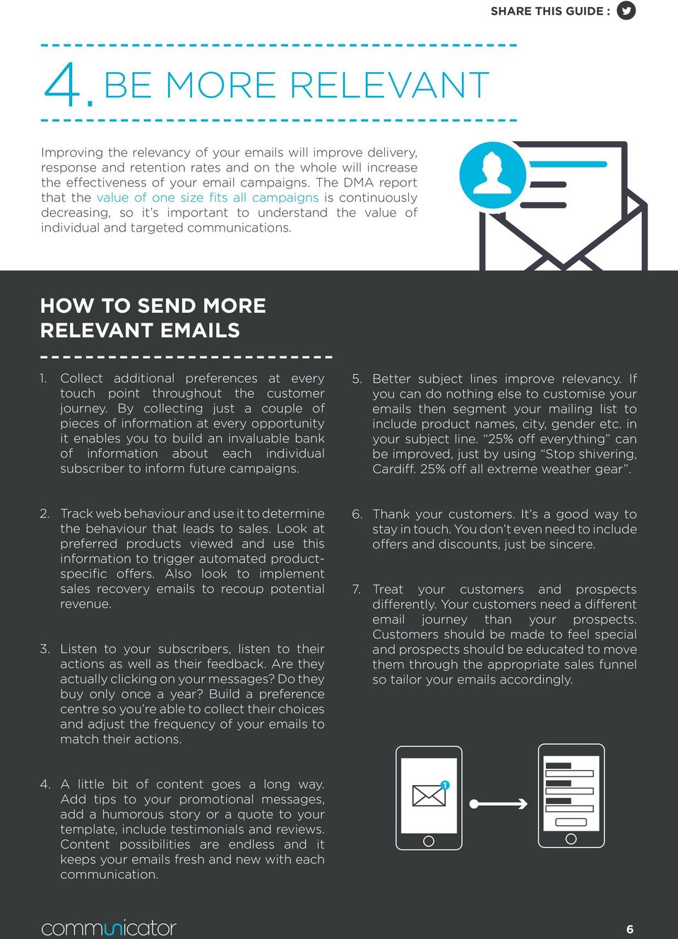 HOW TO SEND MORE RELEVANT EMAILS 1. Collect additional preferences at every touch point throughout the customer journey.