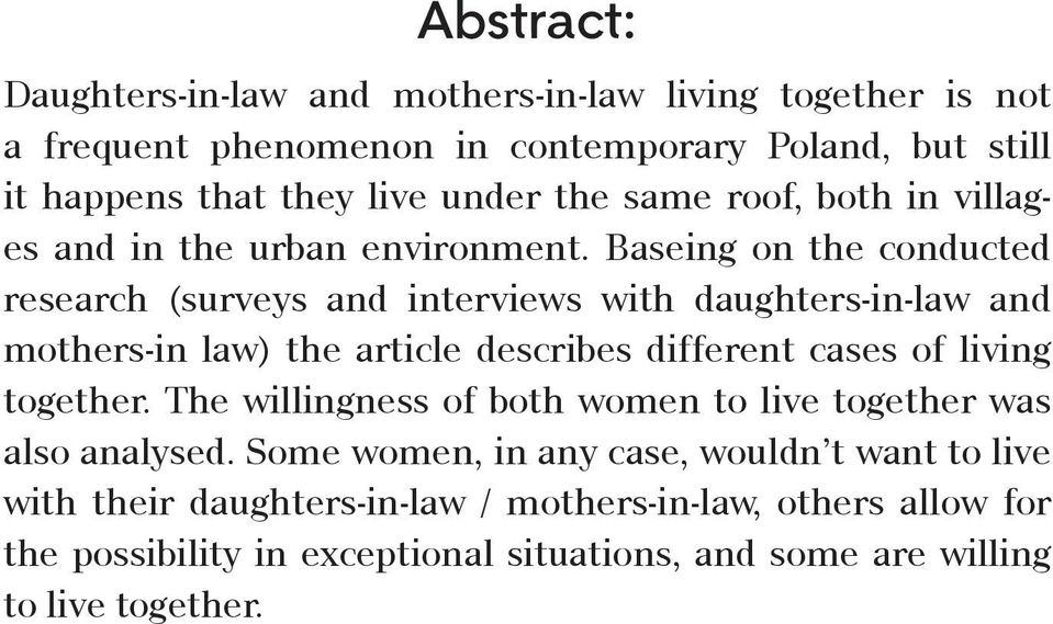 Baseing on the conducted research (surveys and interviews with daughters-in-law and mothers-in law) the article describes different cases of living together.
