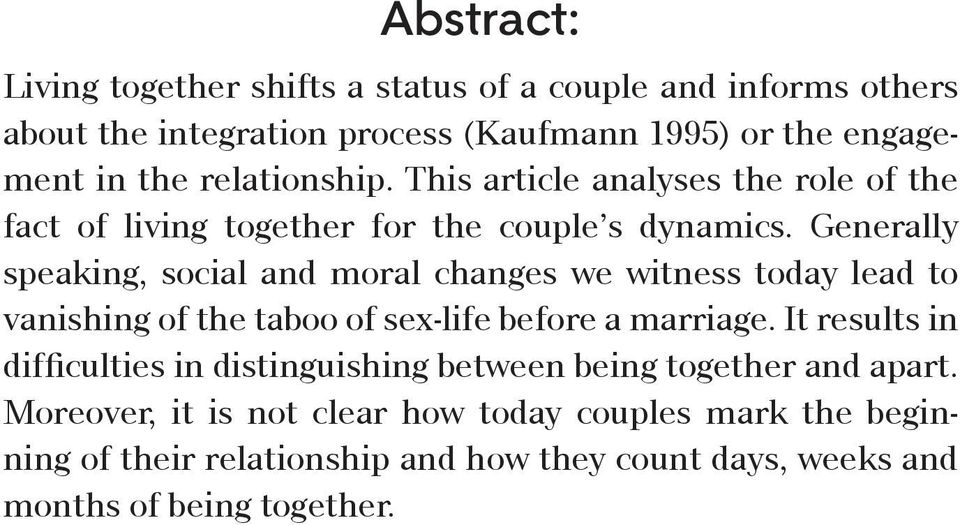 Generally speaking, social and moral changes we witness today lead to vanishing of the taboo of sex-life before a marriage.