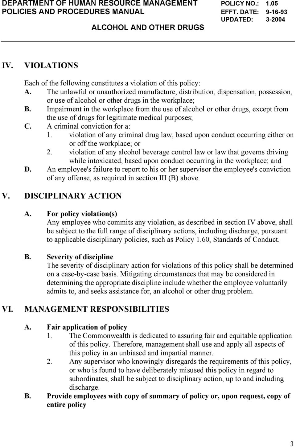 Impairment in the workplace from the use of alcohol or other drugs, except from the use of drugs for legitimate medical purposes; C. A criminal conviction for a: 1.