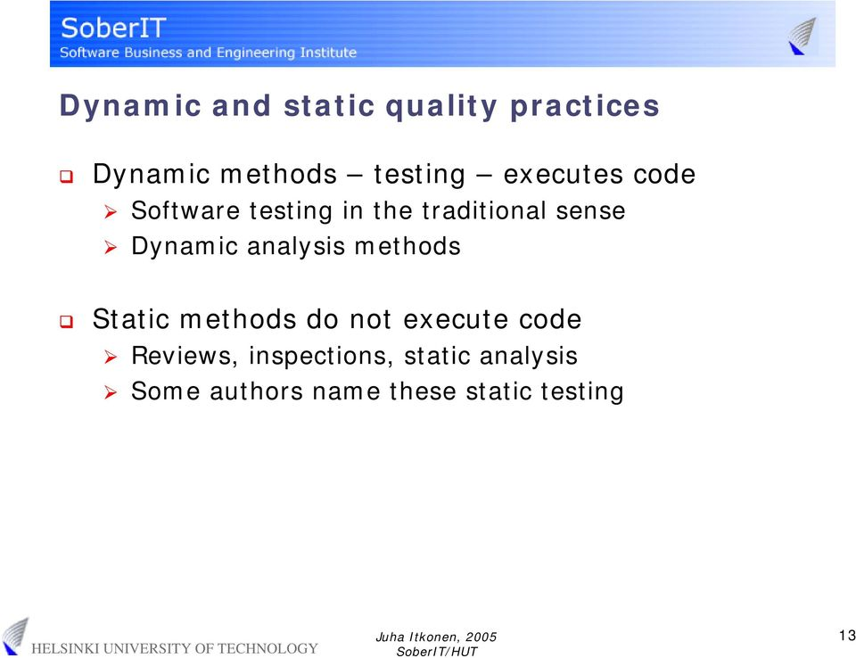 analysis methods Static methods do not execute code