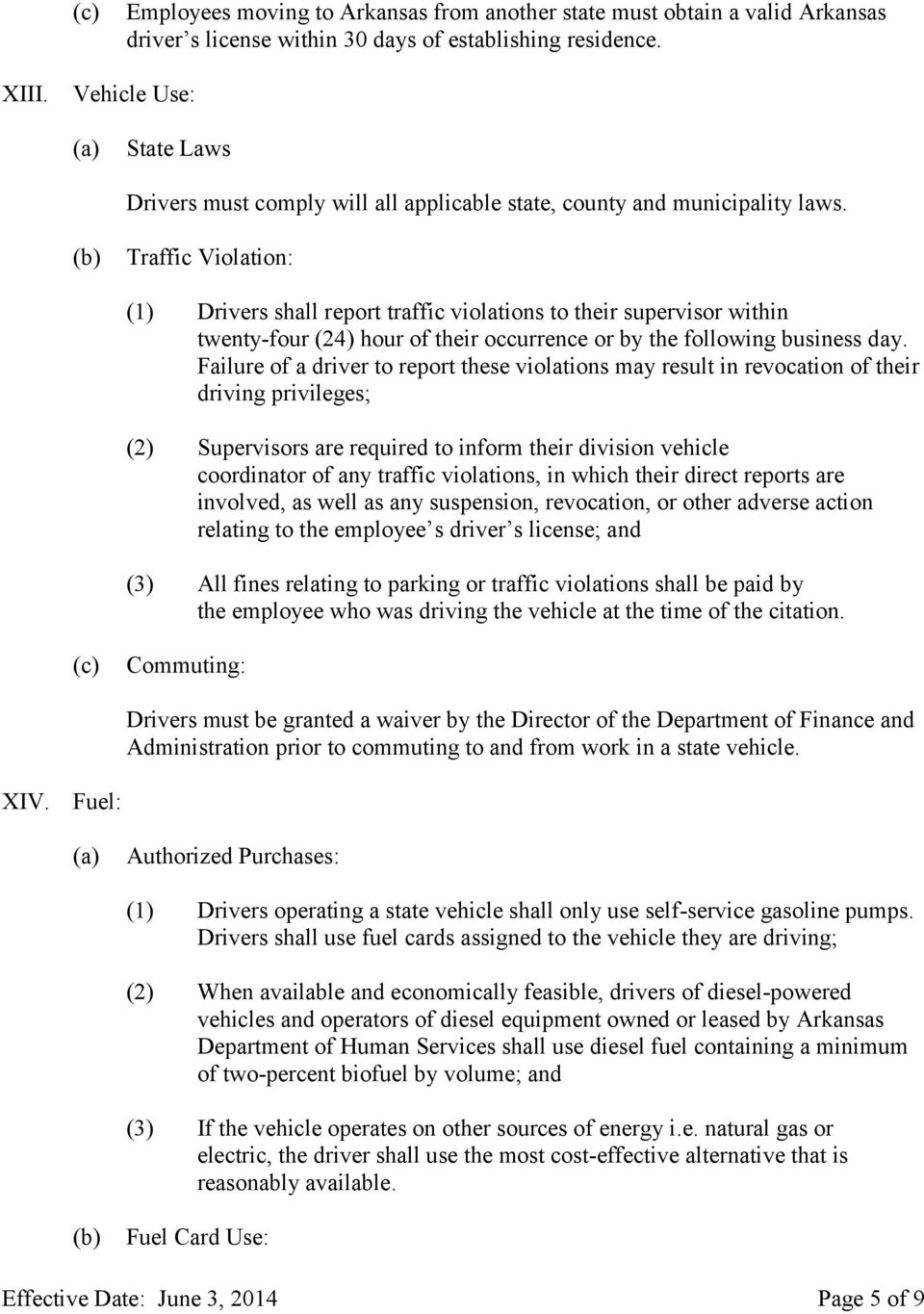 Traffic Violation: (1) Drivers shall report traffic violations to their supervisor within twenty-four (24) hour of their occurrence or by the following business day.